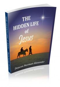 The Hidden Life of Jesus by Deacon Norman Alexander