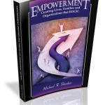 Empowerment: Creating Live, Families and Organizations the ROCK! by Michael Shenker