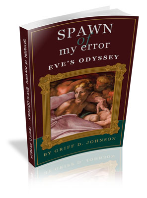 The Spawn of My Error by Griff D. Johnson