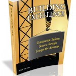 Building Excellence: Construction Business Success through Competitive Advantage by Rick Zarkos