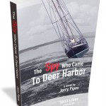 The Spy Who Came to Deer Harbor by Jerry Pipes