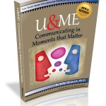 U&Me Communication in Moments that Matter. New and Revised!